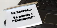 Le secret pour devenir blogueur – 2e partie – Comment