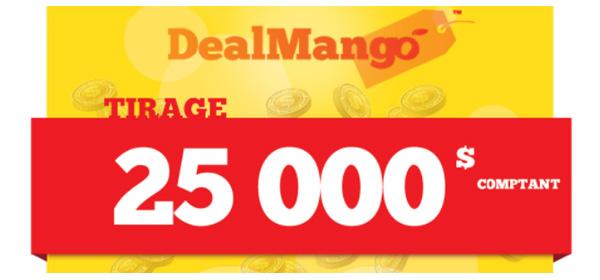 DealMango Concours 25000$ comptant