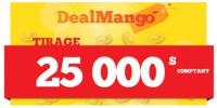 DealMango – achats groupés et la chance de gagner 25 000$ comptant!